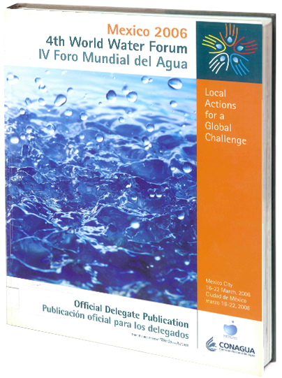 Portada de Mexico 2006. 4th World Water Forum: IV Foro Mundial del Agua 2006