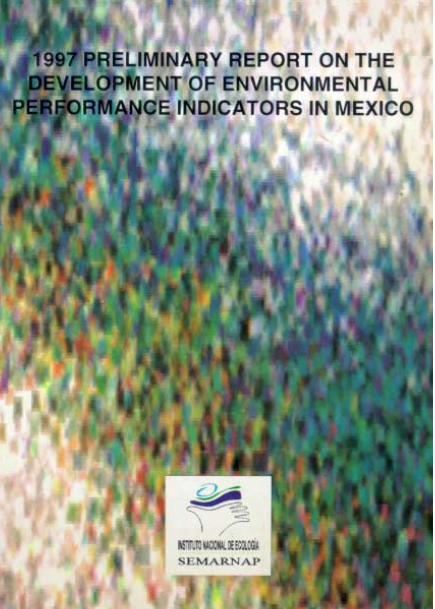 Portada de 1997 Preliminary report on the development of environmental performance indicators in México