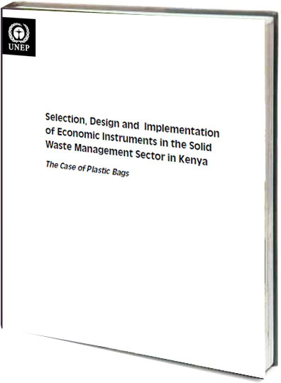 Portada de Selection, design and implemnetation of economic instrumentos in the solid waste management sector in Kenia: